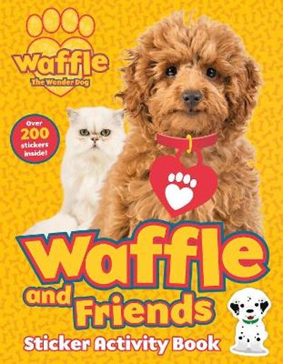 Waffle and Friends! Sticker Activity Book - Scholastic
