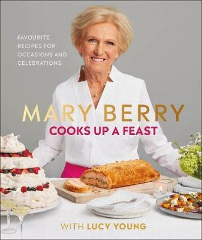 Mary Berry Cooks Up A Feast - Mary Berry