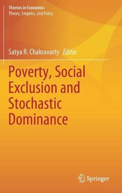 Poverty, Social Exclusion and Stochastic Dominance - Satya R. Chakravarty