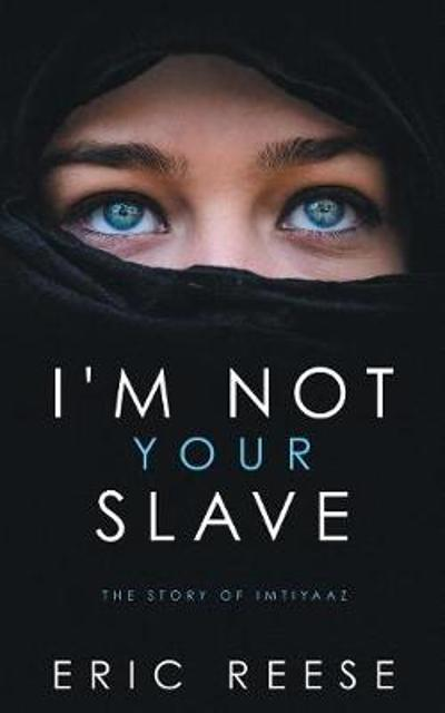 I'm not your Slave - Eric Reese