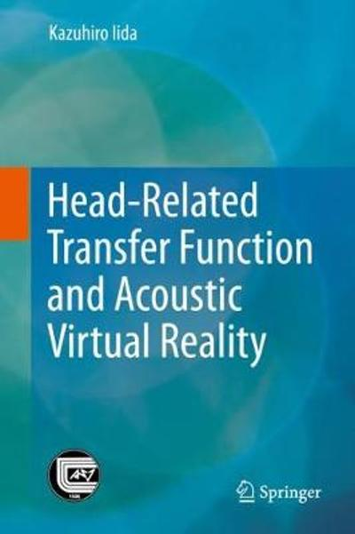 Head-Related Transfer Function and Acoustic Virtual Reality - Kazuhiro Iida