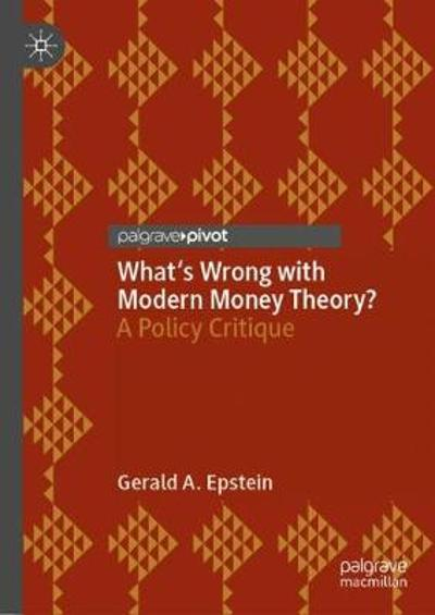 What's Wrong with Modern Money Theory? - Gerald A. Epstein