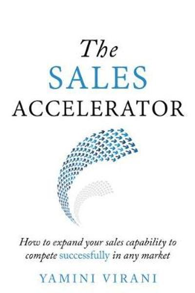 The Sales Accelerator - Yamini Virani