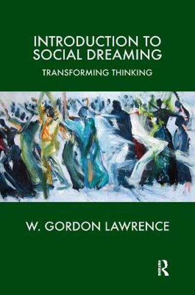 Introduction to Social Dreaming - W. Gordon Lawrence