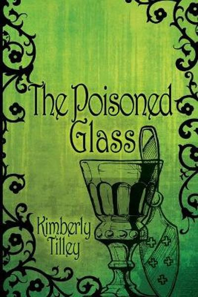 The Poisoned Glass - Kimberly Tilley