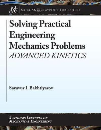 Solving Practical Engineering Mechanics Problems - Sayavur I. Bakhtiyarov