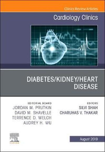 Diabetes/Kidney/Heart Disease, An Issue of Cardiology Clinics - Shah