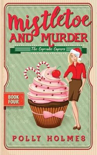 Mistletoe and Murder - Polly Holmes
