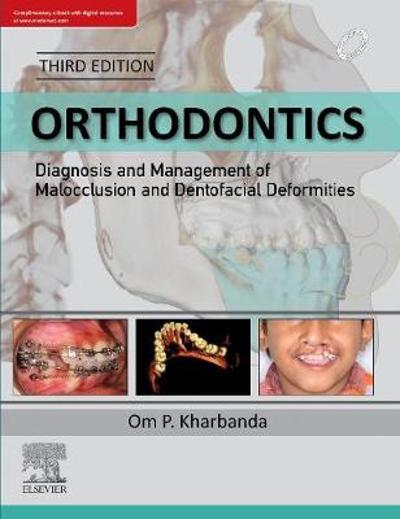 Orthodontics: Diagnosis of & Management of Malocclusion & Dentofacial Deformities - Om Prakash Kharbanda