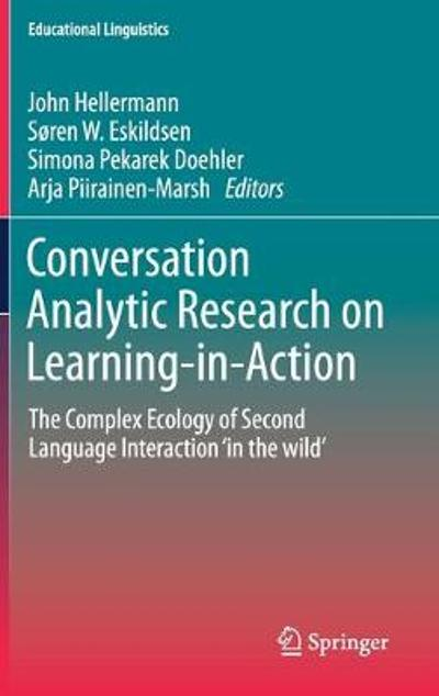Conversation Analytic Research on Learning-in-Action - John Hellermann