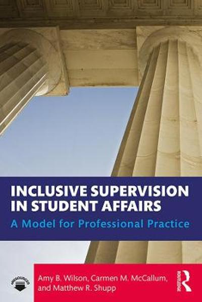 Inclusive Supervision in Student Affairs - Amy B. Wilson