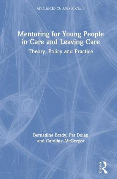 Mentoring for Young People in Care and Leaving Care - Bernadine Brady