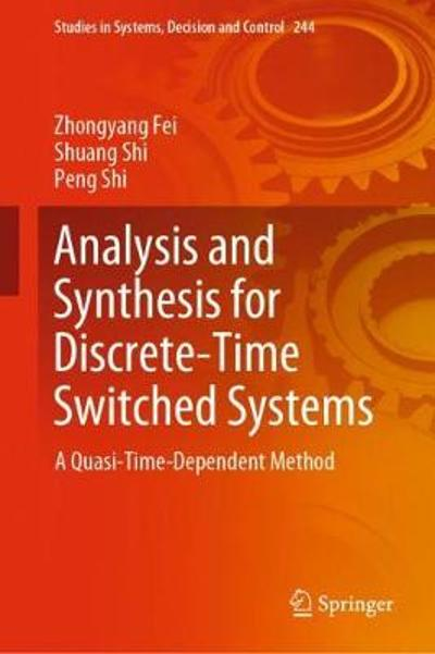 Analysis and Synthesis for Discrete-Time Switched Systems - Zhongyang Fei