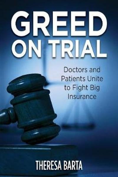Greed on Trial - Theresa Barta