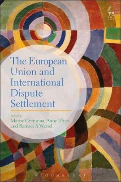 The European Union and International Dispute Settlement - Marise Cremona