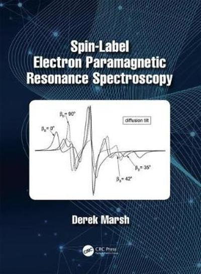 Spin-Label Electron Paramagnetic Resonance Spectroscopy - Derek Marsh