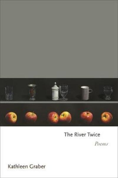 The River Twice - Kathleen Graber