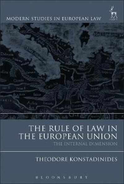 The Rule of Law in the European Union - Theodore Konstadinides