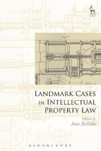 Landmark Cases in Intellectual Property Law - Jose Bellido
