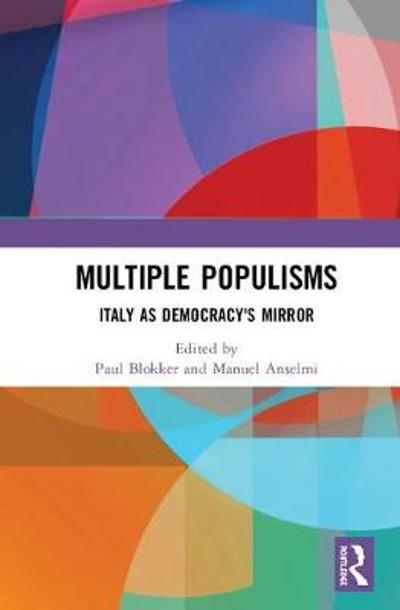 Multiple Populisms - Paul Blokker