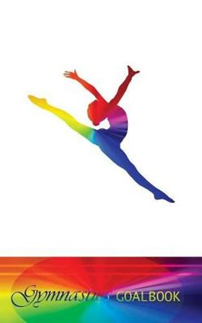 Gymnastics Goalbook (rainbow colour cover #4) - Dream Co Publishing