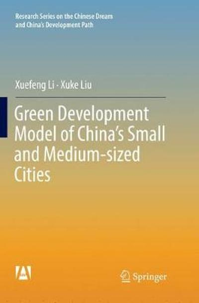Green Development Model of China's Small and Medium-sized Cities - Xuefeng Li