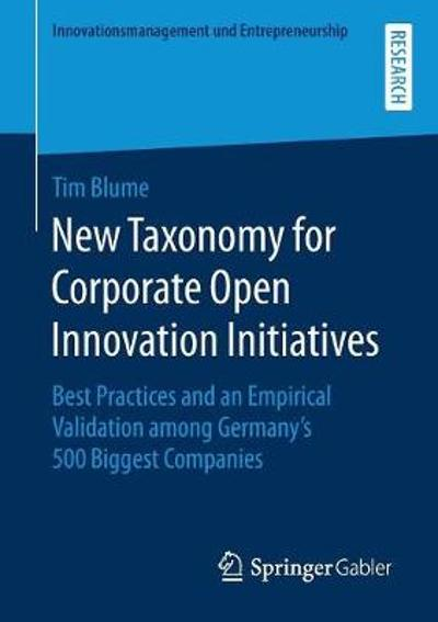 New Taxonomy for Corporate Open Innovation Initiatives - Tim Blume