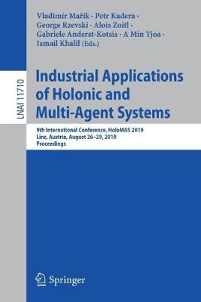 Industrial Applications of Holonic and Multi-Agent Systems - Vladimir Marik