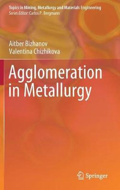 Agglomeration in Metallurgy - Aitber Bizhanov