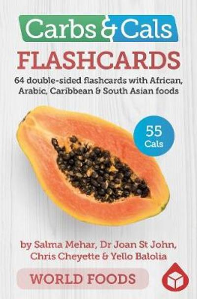 Carbs & Cals Flashcards WORLD FOODS - Salma Mehar