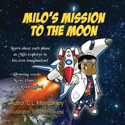 Milo's Mission to the Moon - C L Montgomery