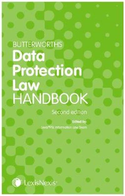 Butterworths Data Protection Law Handbook - Lexis PSL Information Law Team