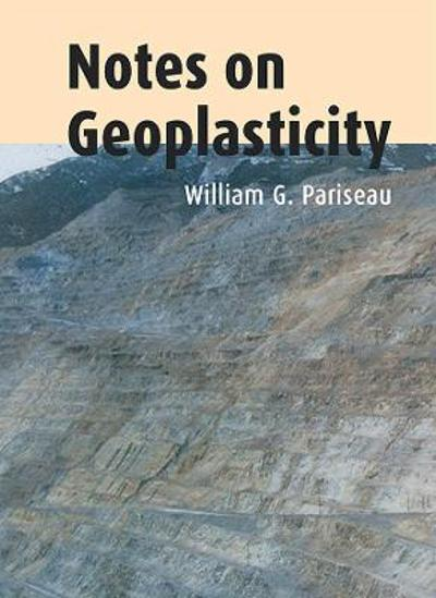 Notes on Geoplasticity - William G. Pariseau