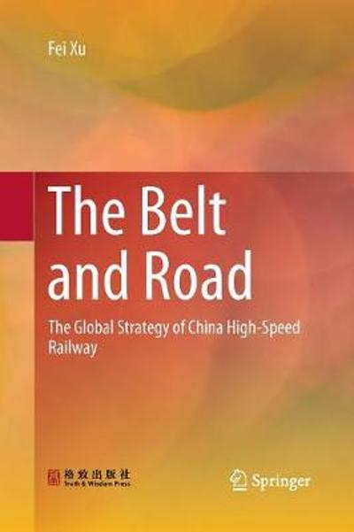 The Belt and Road - Fei Xu