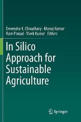 In Silico Approach for Sustainable Agriculture - Devendra K. Choudhary Manoj Kumar Ram Prasad Vivek Kumar
