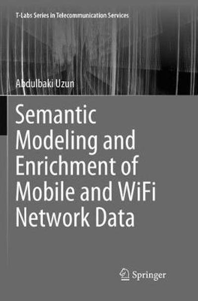 Semantic Modeling and Enrichment of Mobile and WiFi Network Data - Abdulbaki Uzun