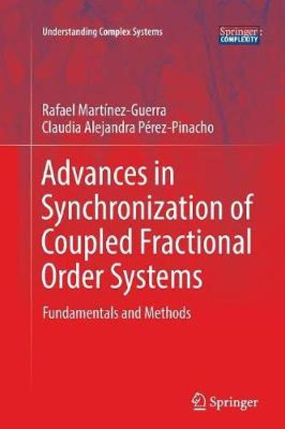 Advances in Synchronization of Coupled Fractional Order Systems - Rafael Martinez-Guerra