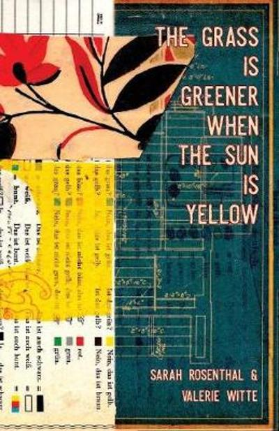 The Grass is Greener When the Sun is Yellow - Sarah Rosenthal