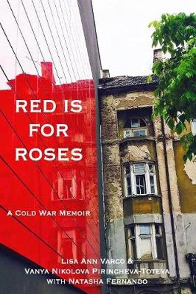 Red Is for Roses - Lisa Ann Varco