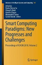 Smart Computing Paradigms: New Progresses and Challenges - Atilla Elci Pankaj Kumar Sa Chirag N. Modi Gustavo Olague Manmath N. Sahoo Sambit Bakshi