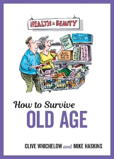 How to Survive Old Age - Mike Haskins
