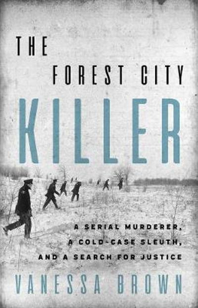 The Forest City Killer - Vanessa Brown