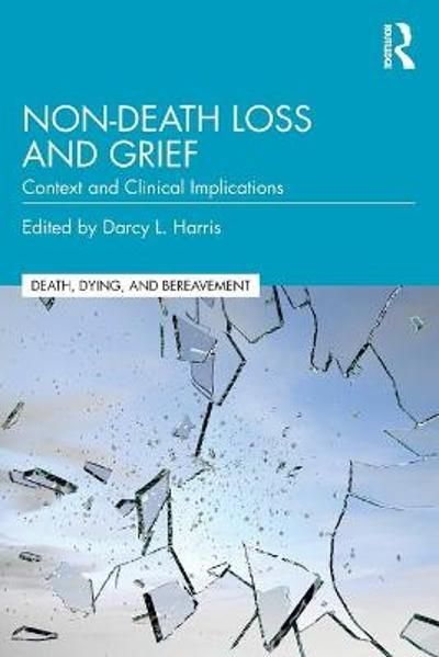 Non-Death Loss and Grief - Darcy L. Harris