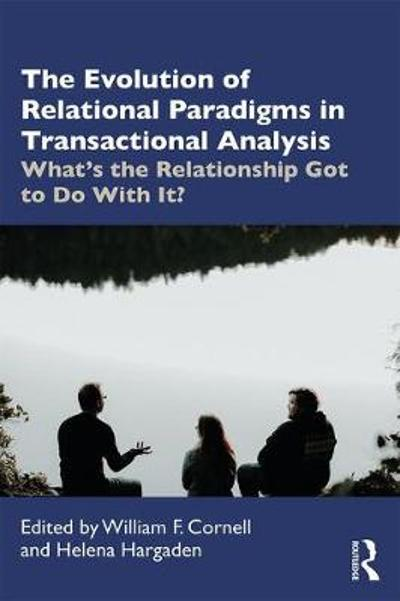 The Evolution of a Relational Paradigm in Transactional Analysis - Helena Hargaden