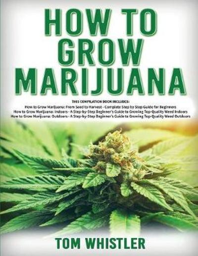 How to Grow Marijuana - Tom Whistle