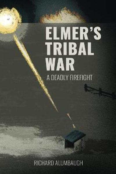 Elmer's Tribal War - Richard Alumbaugh