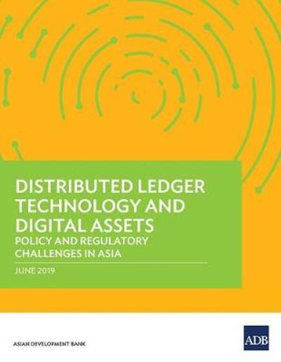 Distributed Ledger Technology and Digital Assets - Asian Development Bank