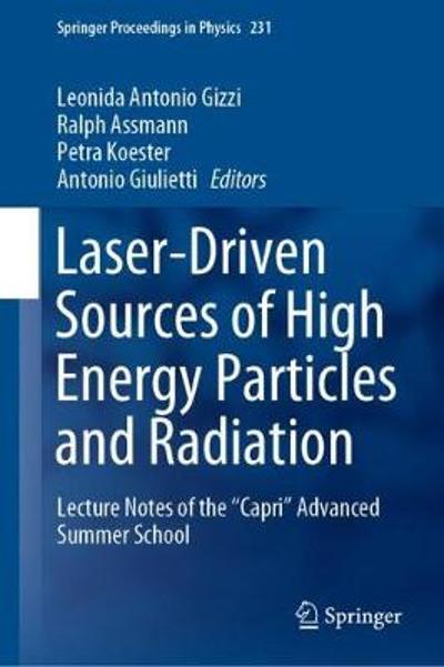 Laser-Driven Sources of High Energy Particles and Radiation - Leonida Antonio Gizzi