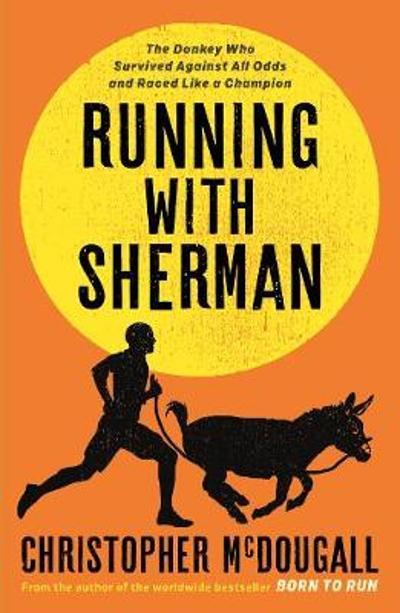 Running with Sherman - Christopher McDougall