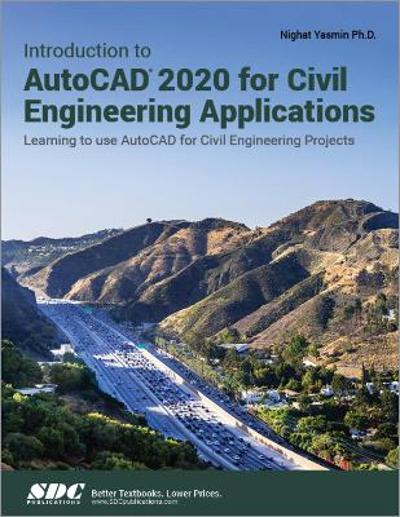 Introduction to AutoCAD 2020 for Civil Engineering Applications - Nighat Yasmin